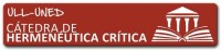 Cátedra de Hermenéutica Crítica HERCRITIA (UNED-Universidad de La Laguna/ULL) e Investigadora Principal del Grupo Internacional de Investigación ONLEN